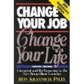 Change Your Job, Change Your Life: Careering And Re-careering In The New Boom/bust Economy by Ronald L. Krannich; Ron Krannich