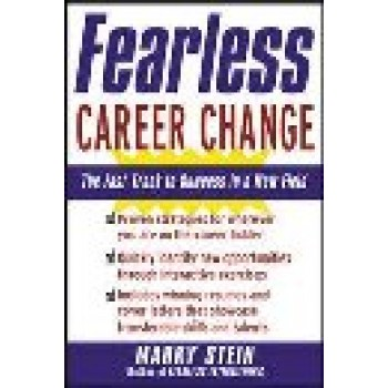 Fearless Career Change: The Fast Track to Success in a New Field by Marky Stein