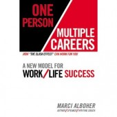 One Person/Multiple Careers: A New Model for Work/Life Success by Marci Alboher