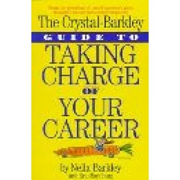 The Crystal-Barkley Guide to Taking Charge of Your Career Barkley, by Nella; Sandburg, Eric