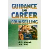 Guidance and Career Counselling by A.K. Nayak and V.K. Rao