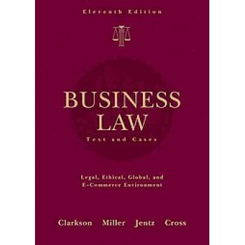 Business Law Text and Cases: Legal, Ethical, Global, and E-commerce Environments