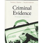 Criminal Evidence: Principles and Cases by Thomas J. Gardner and Terry M. Anderson