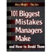 101 Biggest Mistakes Managers Make and How to Avoid Them by Mary Albright