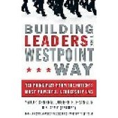 Building Leaders the West Point Way : Ten Principles from the Nation's Most Powerful Leadership Lab by Franklin, Joseph P.