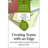 Creating Teams with an Edge (Harvard Business Essentials) by Harvard Business School Press
