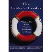 The Accidental Leader: What to Do When You're Suddenly in Charge (J-B US non-Franchise Leadership) by Harvey Robbins, Michael Finley, Harvey Robbins