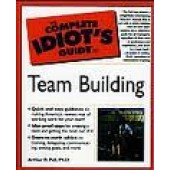 The Complete Idiot's Guide (CIG) to Team Building by Arthur R. Pell Ph.D.