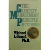 The Greatest Management Principle in the World by Michael Leboeuf