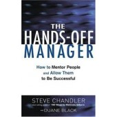The Hands-Off Manager: How to Mentor People and Allow Them to Be Successful by Steve Chandler, Duane Black