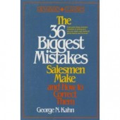The 36 Biggest Mistakes Salesmen Make and How to Correct Them by George N. Kahn