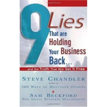9 Lies That Are Holding Your Business Back...: ...and the TRUTH That Will Set It Free