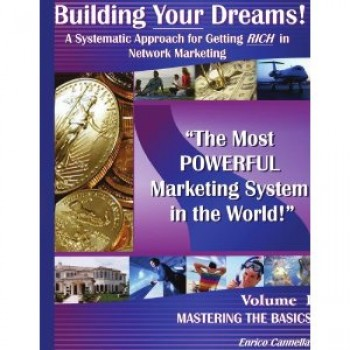 Building Your Dreams!: A Systematic Approach for Getting RICH in Network Marketing by Enrico Cannella