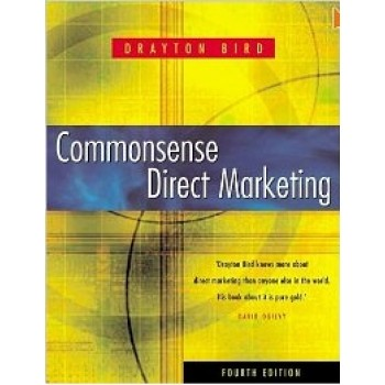 Commonsense Direct Marketing by Drayton Bird