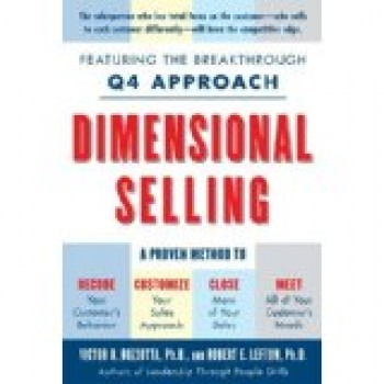 Dimensional Selling: Using the Breakthrough Q4 Approach to Close More Sales by Victor R. Buzzotta, R. E. Lefton