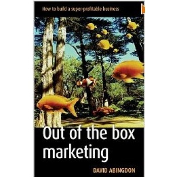 Out Of The Box Marketing by David Abindon