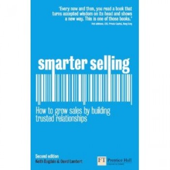 Smarter Selling: How to grow sales by building trusted relationships by David Lambert and Keith Dugdale