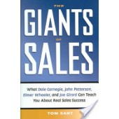 The Giants of Sales: What Dale Carnegie, John Patterson, Elmer Wheeler, and Joe Girard Can Teach You About Real Sales Success by Tom Sant