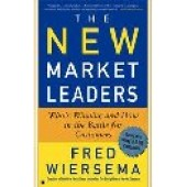 The New Market Leaders: Who's Winning and How in the Battle for Customers by Frederik D. Wiersema