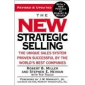 The New Strategic Selling: The Unique Sales System Proven Successful by the World's Best Companies by Stephen E. Heiman, Tad Tuleja, Robert B. Miller, J. W. Marriott