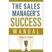 The Sales Manager's Success Manual by Wayne M. Thomas