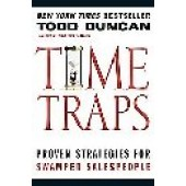 Time Traps: Proven Strategies For Swamped Salespeople by Todd Duncan