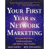 Your First Year in Network Marketing: Overcome Your Fears, Experience Success, and Achieve Your Dreams! by Mark Yarnell; Rene Yarnell; Rene Reid Yarnell