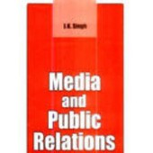 Media And Public Relations by J K Singh