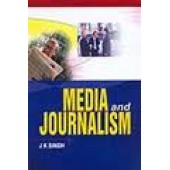 Media and Journalism by J K Singh
