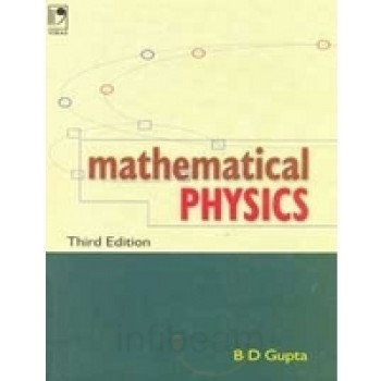 Mathematical Physics- 3rd Revised Edition By  B D Gupta
