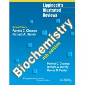 Biochemistry, Fourth Edition (Lippincott's Illustrated Reviews Series) by Pamela C. Champe, Richard A. Harvey PhD, Denise R. Ferrier