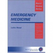 Emergency Medicine: Board Review Series by Latha Stead