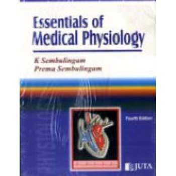 Essentials of Medical Physiology: 4th Edition by K. Sumbulingam, P. Sumbulingam