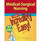 Medical-Surgical Nursing Made Incredibly Easy! (2nd Edition) by Lippincott Williams & Wilkins