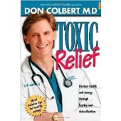 Toxic Relief: Restore health and energy through fasting and detoxification by Don Colbert