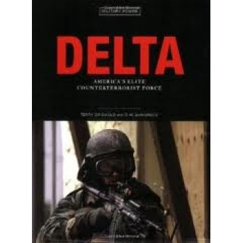 Delta: America's Elite Counterterrorist Force by Terry Griswold, D. M. Giangreco