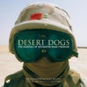 Desert Dogs: The Marines of Operation Iraqi Freedom by Amy Goodpaster Strebe, Russ Bryant