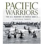 Pacific Warriors: The U.S. Marines in World War II: A Pictorial Tribute by Eric Hammel