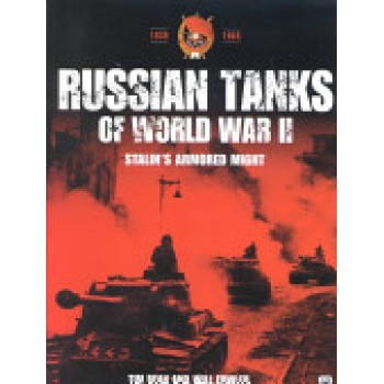 Russian Tanks of World War II by Tim Bean, Will Fowler
