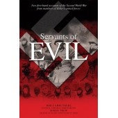 Servants of Evil: New First-Hand Accounts of the Second World War from Survivors of Hitler's Armed forces  by Bob Carruthers