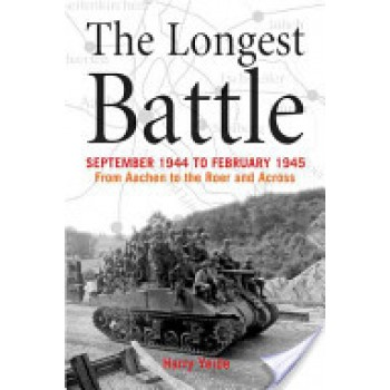 The Longest Battle: September 1944 to February 1945, from Aachen to the Roer and Across, by Harry Yeide