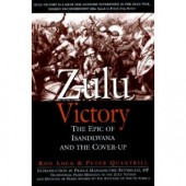 Zulu Victory: The Epic of Isandlwana and the Cover-up (Greenhill Military) by Ron Lock