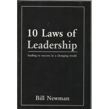 10 Laws of Leadership by Bll Newman