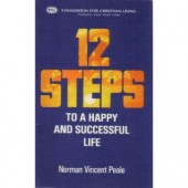 12 Steps to a Happy and Successful Life by Norman Vincent Peale