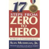 17 Steps From Zero To Hero by Alan Mushegan