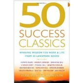 50 Success Classics: Winning Wisdom for Life and Work from 50 Landmark Books by Tom Butler-Bowdon