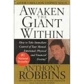 Awaken the Giant Within : How to Take Immediate Control of Your Mental, Emotional, Physical and Financial Destiny! by Anthony Robbins