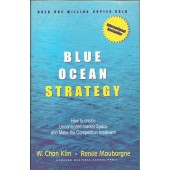 Blue Ocean Strategy: How to Create Uncontested Market Space and Make Competition Irrelevant by W. Chan Kim and Renee Mauborgne