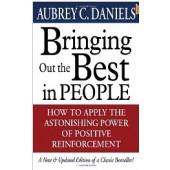Bringing Out The Best In People by Aubrey C. Daniels