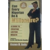 Can Every Nigerian Be A Millionaire By Hauwa M. Audu